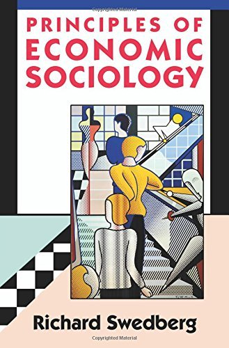Principles of Economic Sociology by Swedberg, Richard (April 15, 2007) Paperback