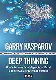 DEEP THINKING: Donde termina la inteligencia artificial y comienza la creatividad humana
