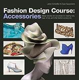 Best Saunders Practice Livres - Fashion Design Course: Accessories: Design Practice and Processes Review