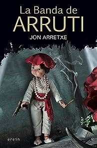 La banda de Arruti par  Jon Arretxe