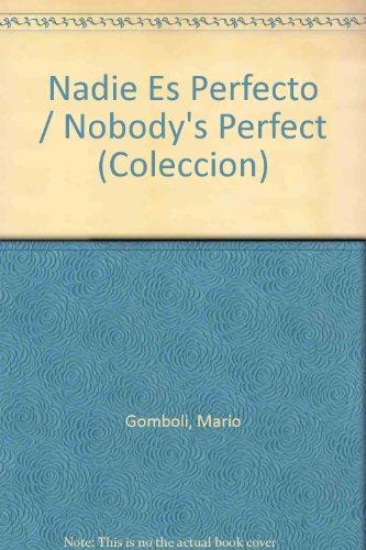 Nadie es perfecto (Coleccion) por Mario Gomboli