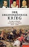 Der Dreißigjährige Krieg: Europa im Kampf um Glaube und Macht, 1618-1648 - Ein SPIEGEL-Buch -