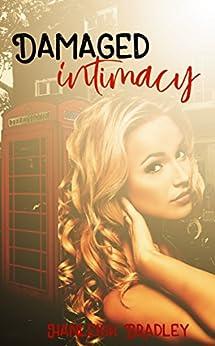 Damaged Intimacy (The Intimacy Series Book 1) by [Bradley, Hanleigh]