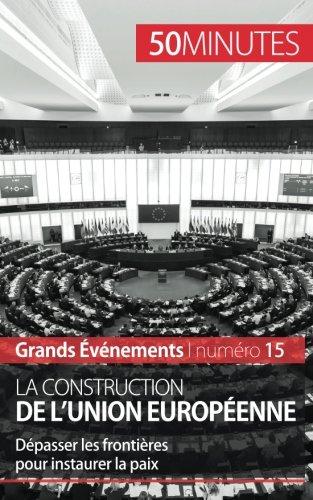 La construction de l'Union europenne: Dpasser les frontires pour instaurer la paix