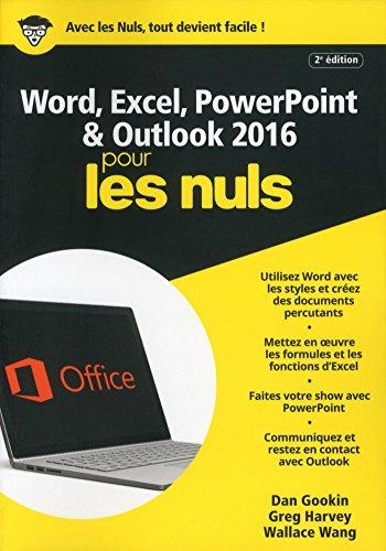 Word, Excel, PowerPoint et Outlook 2016 pour les Nuls mégapoche, 2e édition (MEGAPOCHE NULS) par Ken COOK