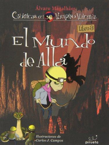 El mundo de allá.: Las Crónicas del Vampiro Valentín Vol. 8 (Cronicas Vampiro Valentin) por Alvaro Magalhaes