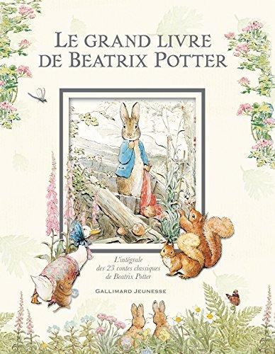 GRAND LIVRE DE B?ATRIX POTTER (LE) : L'INT?GRALE DES 23 CONTES CLASSIQUES by BEATRIX POTTER