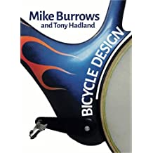 Bicycle Design: The Search for the Perfect Machine (Richard's Cycle Books) by Mike Burrows (2008-06-01)