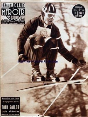 MIROIR DES SPORTS (LE) [No 553] du 06/02/1956 - LES 16EMES DE LA COUPE DE FRANCE - AUX JEUX OLYMPIQUES D'HIVER - TONI SAILER - REIMS- TOULOUSE AU PARC DES PRINCES