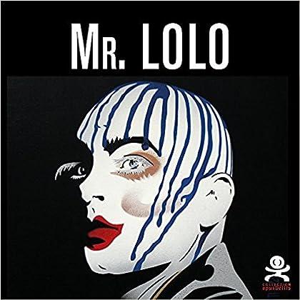 Mr. Lolo - Art plastique et belles dentelles: Opus délits 64