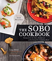 The Sobo Cookbook: Recipes from the Tofino Restaurant at the End of the Canadian Road by Lisa Ahier (2014-05-13)