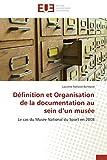 Telecharger Livres Definition et organisation de la documentation au sein d un musee (PDF,EPUB,MOBI) gratuits en Francaise