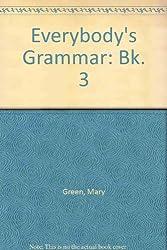 Everybody's Grammar: Bk. 3