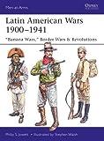 Latin American Wars 1900-1941 (Men-at-Arms, Band 519)