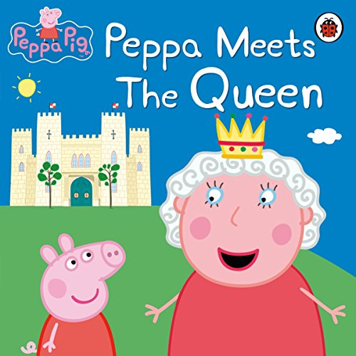 Peppa Pig: Peppa Meets the Queen por Peppa Pig