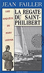 La régate du Saint-Philibert: Morts en haute mer (Les enquêtes de Mary Lester t. 17)