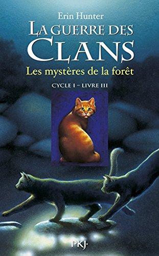 La Guerre Des Clans, Cycle I - Tome 03 : Les Mystères De La Forêt 03