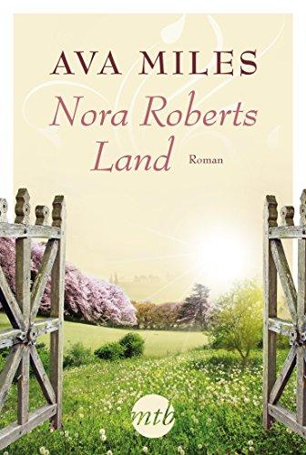 Nora Roberts Land (MIRA Star Bestseller Autoren Romance)
