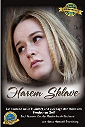 Harem Sklave: Ein Tausend neun Hundert und vier Tage  der Hölle am Presischen Golf (Meschenhandel Buchserie 1) (German Edition)