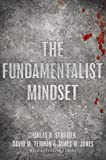 The Fundamentalist Mindset: Psychological Perspectives on Religion, Violence, and History (2010-04-19)