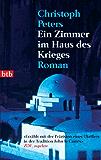 Ein Zimmer im Haus des Krieges: Roman