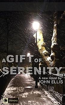 A Gift Of Serenity (Hidden Tracks Book 1) by [Ellis, John]