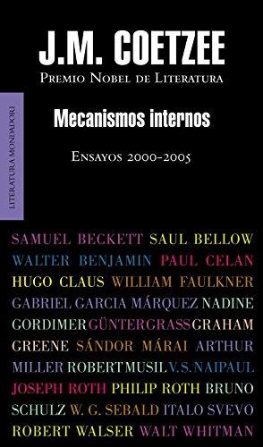 Mecanismos internos: Ensayos 2000-2005 (BIBLIOTECA J.M. COETZEE)