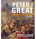 [(Peter the Great: His Life and World )] [Author: Robert K Massie] [Jan-2013]