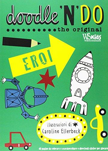 Eroi. Doodle'n'do. The original (White Star Kids) por Caroline Ellerbeck