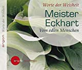 Meister Eckhart: Vom edlen Menschen - Meister Eckhart