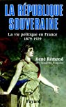 La République souveraine : La vie politique en France (1879-1939) (Biographies Historiques) par Rémond