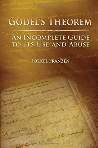 Gödel's Theorem: An Incomplete Guide to Its Use and Abuse por Torkel Franzén