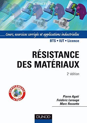 Rsistance des matriaux - 2me dition - Cours, exercices et applications industrielles