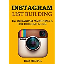 INSTAGRAM LIST BUILDING 2016: The INSTAGRAM MARKETING & LIST BUILDING bundle (English Edition)