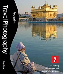 Travel Photography: The leading guide to travel and location photography (Footprint Activity & Lifestyle)
