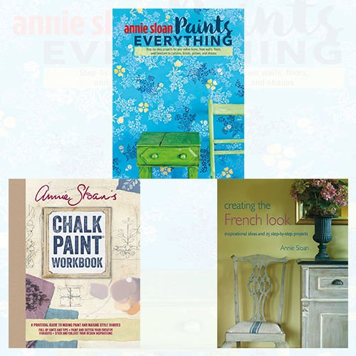 Annie Sloan Paint Collection 3 Books Bundle (Paints Everything: Step-by-step projects for your entire home, Creating the French Look: Inspirational ideas and 25 step-by-step projects, Chalk Paint Workbook: A practical guide to mixing paint and making style choices [Stationery])