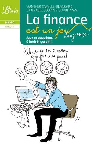 Librio: LA Finance Est UN Jeu Dangereux! Jeux ET Question a Interet Garanti par Jézabel Couppey-Soubeyran, Gunther Capelle-Blancard