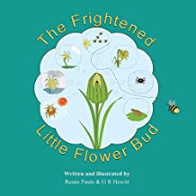 The Frightened Little Flower Bud (British Spelling, nature, lifecycle, feelings, picture book)