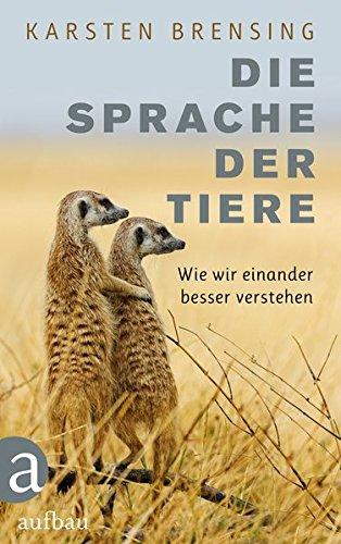 Buchseite und Rezensionen zu 'Die Sprache der Tiere: Wie wir einander besser verstehen' von Karsten Brensing