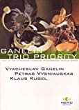 Ganelin Trio Priority: Live at the Lithuanian National Philharmony Vilnius 2005