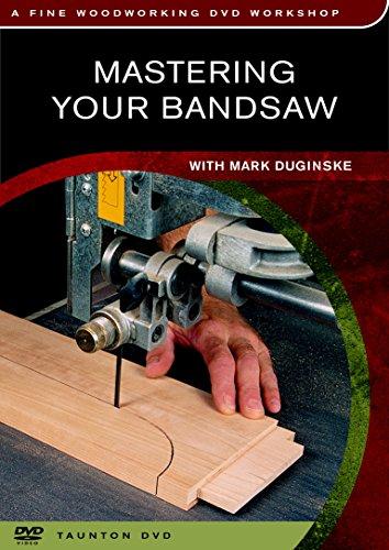 Mastering Your Bandsaw (Fine Woodworking DVD Workshop S.) por Mark Duginske