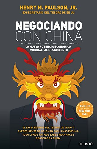 Negociando con China: La nueva potencia económica mundial, al descubierto (Sin colección) por Henry M. Paulson  Jr.