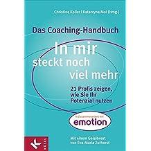 In mir steckt noch viel mehr: 21 Profis zeigen, wie Sie Ihr Potenzial nutzen. - Das Coaching-Handbuch