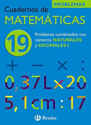 19 Problemas combinados con números naturales y decimales I (Castellano - Material Complementario - Cuadernos De Matemáticas) - 9788421656860 por Ismael Sousa Martín
