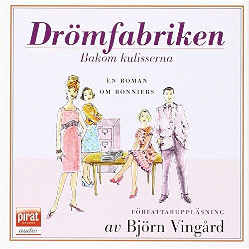 dromfabriken-bakom-kulisserna-en-roman-om-bonniers