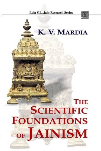 The Scientific Foundations of Jainism (Lala Sunder Lal Jain Research Series) por K. V. Mardia