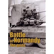 Guide to the Battle of Normandy (French Edition) by Georges Bernage (2011-11-01)
