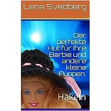 Der perfekte Hut für ihre Barbie und andere kleine Puppen.: Häkeln