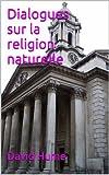 Dialogues sur la religion naturelle - Format Kindle - 1,48 €