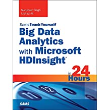 Big Data Analytics with Microsoft HDInsight in 24 Hours, Sams Teach Yourself (English Edition)